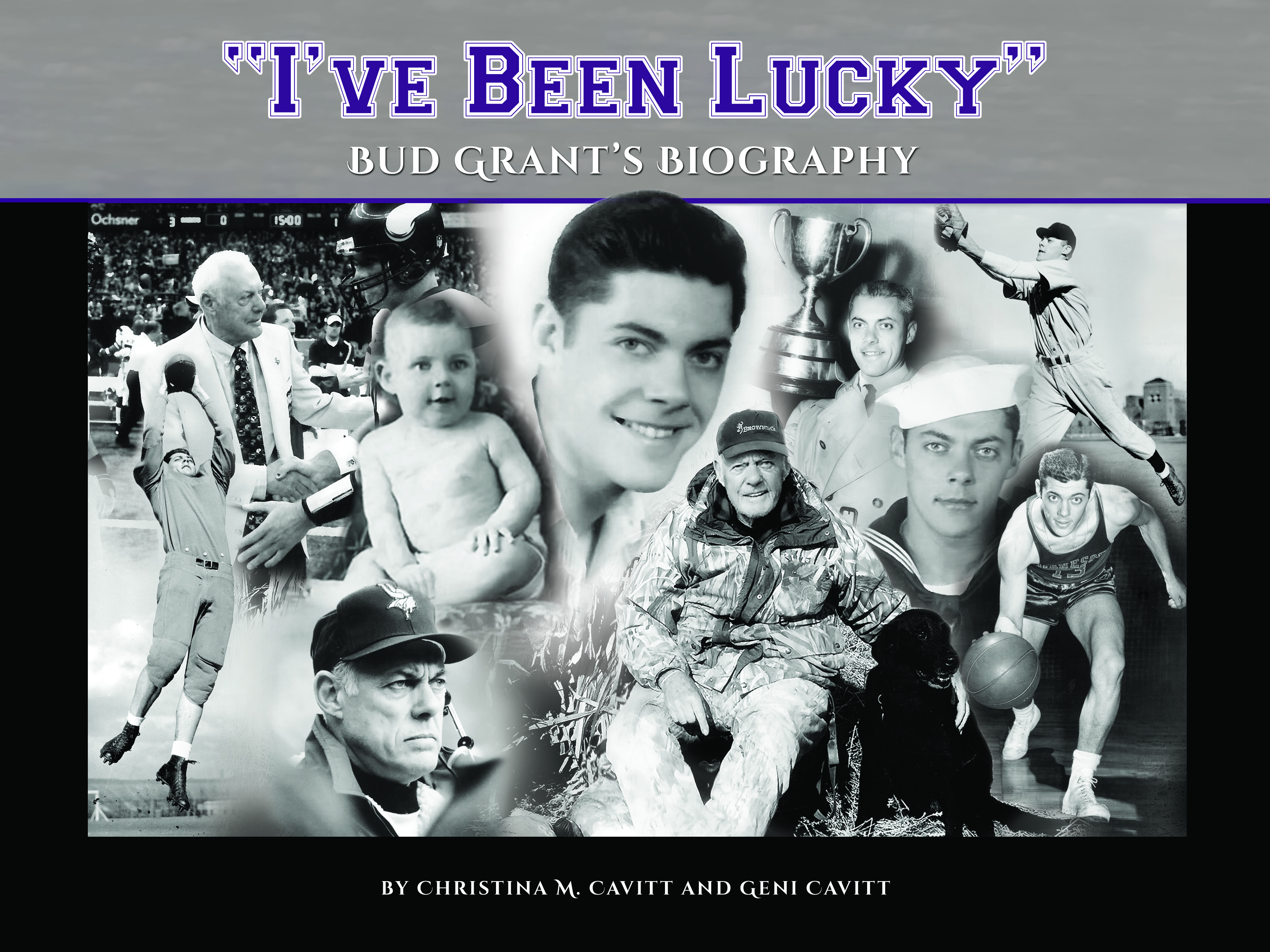 I've Been Luck - Bud Grant Biography